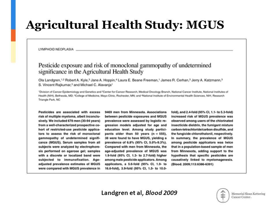 Agricultural Health Study: MGUS Landgren et al, Blood 2009