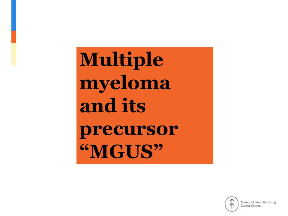 Multiple myeloma and its precursor MGUS