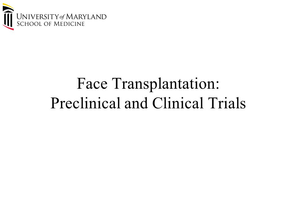 Face Transplantation: Preclinical and Clinical Trials