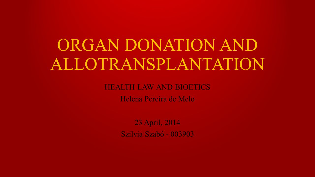 ORGAN DONATION AND ALLOTRANSPLANTATION Introduction Organs and tissues for donation -heart, kidneys, liver, lungs, -pancreas, intestine, thymus -Bones, cornea, skin, heart valves -Nerves and veins … Most of kidneys > liver > heart Culture in relation to transplant Human rights in relation Justice rights Benefice rights