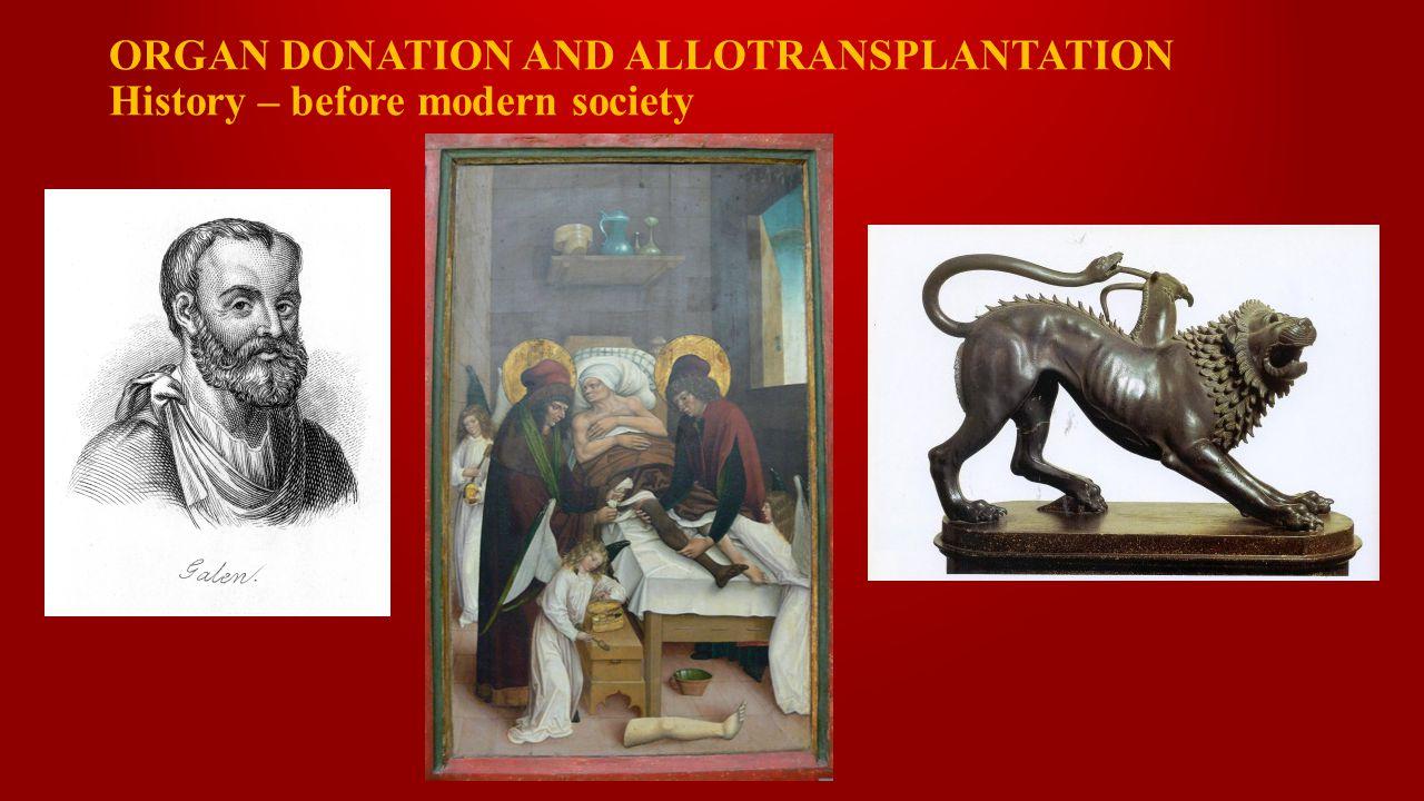 ORGAN DONATION AND ALLOTRANSPLANTATION History – before modern society