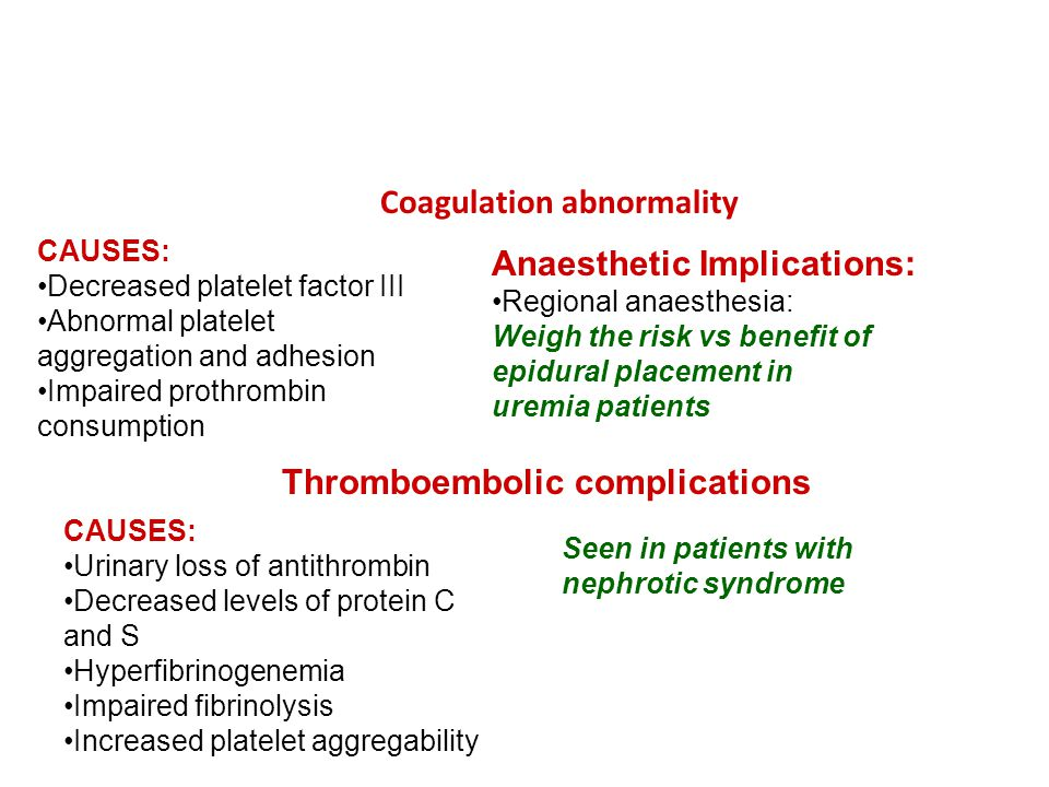 Hematologic issues in CRF Coagulation abnormality CAUSES: Decreased platelet factor III Abnormal platelet aggregation and adhesion Impaired prothrombi