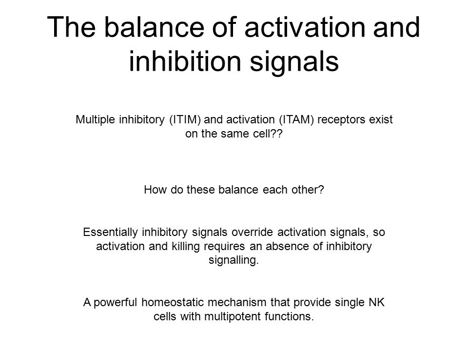 The balance of activation and inhibition signals Multiple inhibitory (ITIM) and activation (ITAM) receptors exist on the same cell?? How do these bala