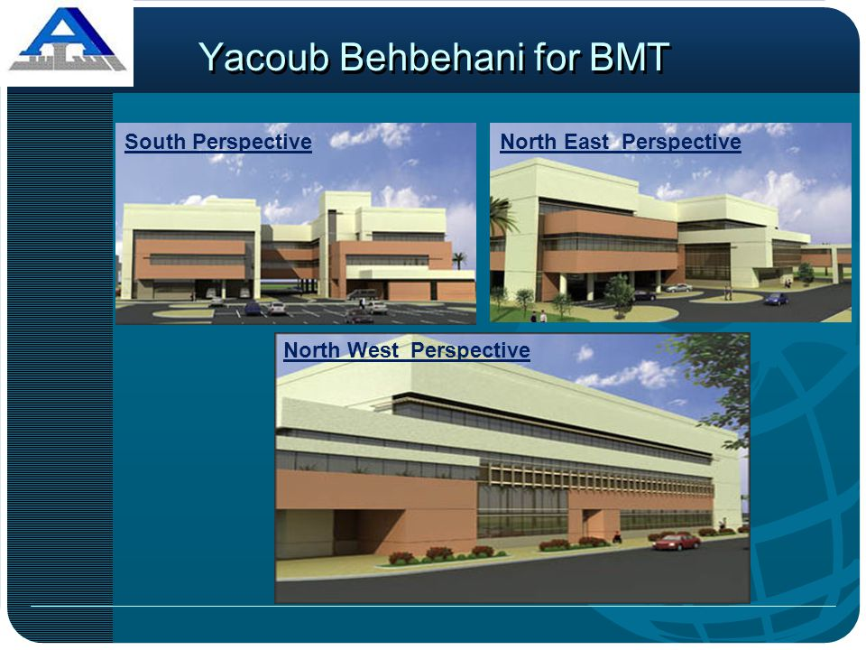Yacoub Behbehani for BMT South PerspectiveNorth East Perspective North West Perspective
