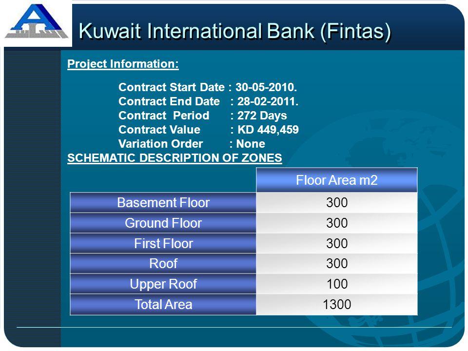 Kuwait International Bank (Fintas) SCHEMATIC DESCRIPTION OF ZONES Floor Area m2 Basement Floor300 Ground Floor300 First Floor300 Roof300 Upper Roof100