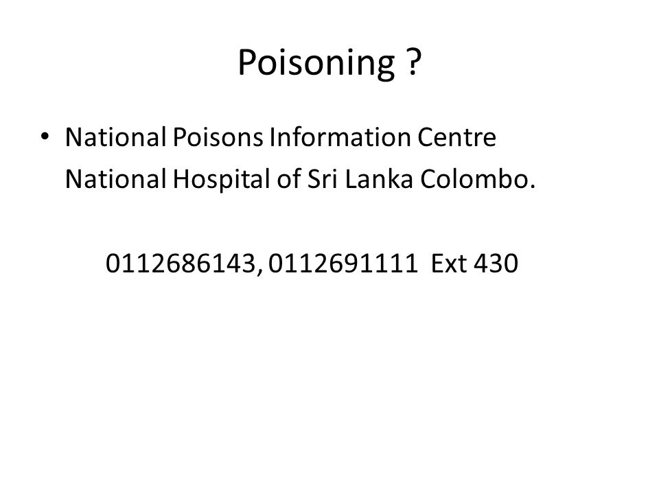 Poisoning .National Poisons Information Centre National Hospital of Sri Lanka Colombo.