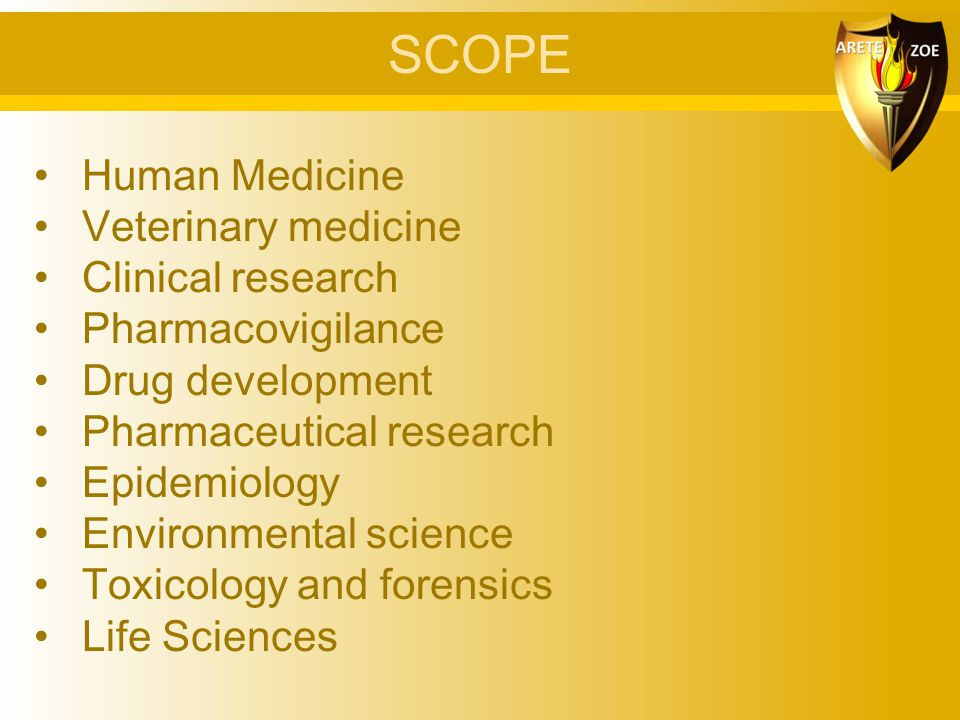 SCOPE Human Medicine Veterinary medicine Clinical research Pharmacovigilance Drug development Pharmaceutical research Epidemiology Environmental scien
