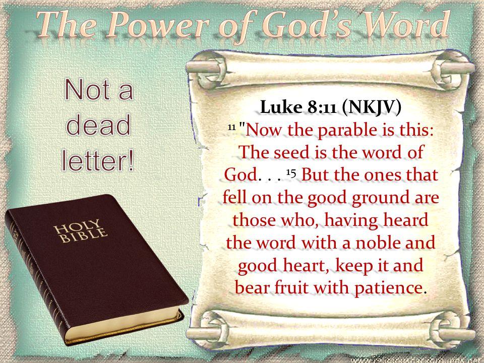 Luke 8:11 (NKJV) 11