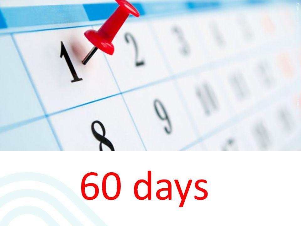 60 days http://www.bresslercompany.com/wp-content/uploads/2012/11/Calendar_Fotolia_46378485_S-600x300.jpg