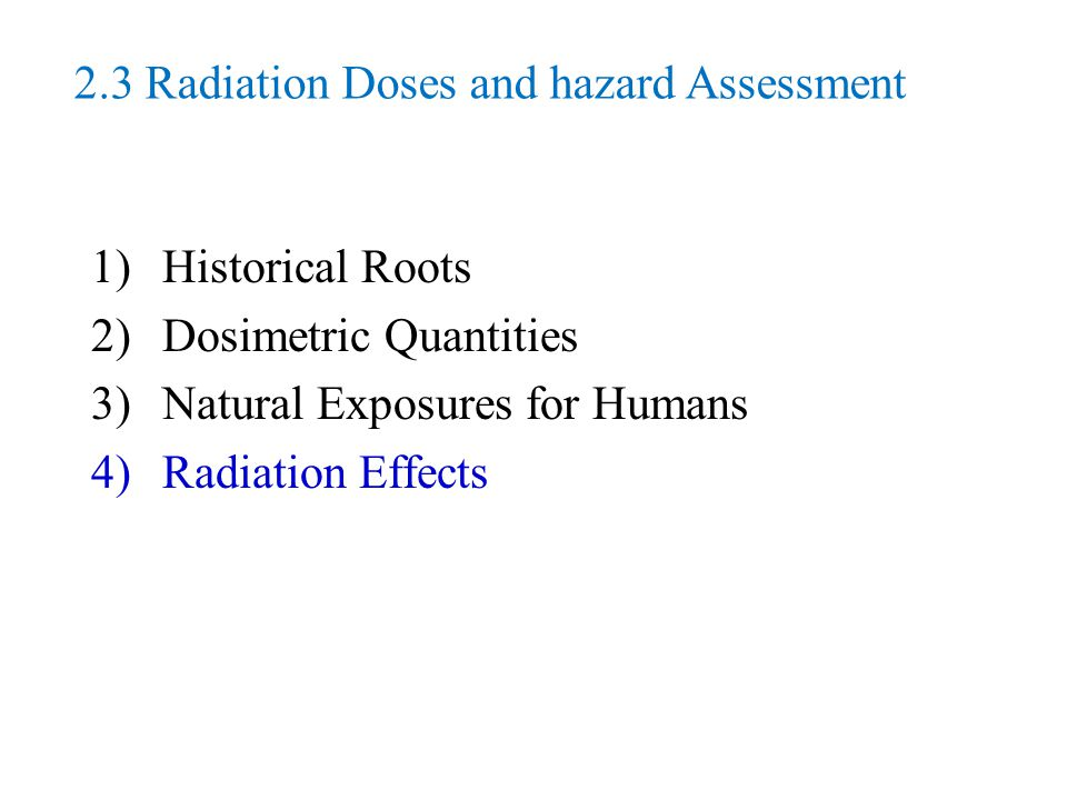 Some Natural Occurring Radioactive Nuclides Nuclides (t ½ ~ 10 6-15 y)Radiation 235, 238 U, 232 Th and offsprings , ,  144 Nd, 147, 148, 149 Sm, 152 Gd, 186 Os, 190, 192Pt  () () 40 K, 87 Rb, 115 In, 123 Te, 138 La, 176 Lu, 187 Re, 210 Bi etc.