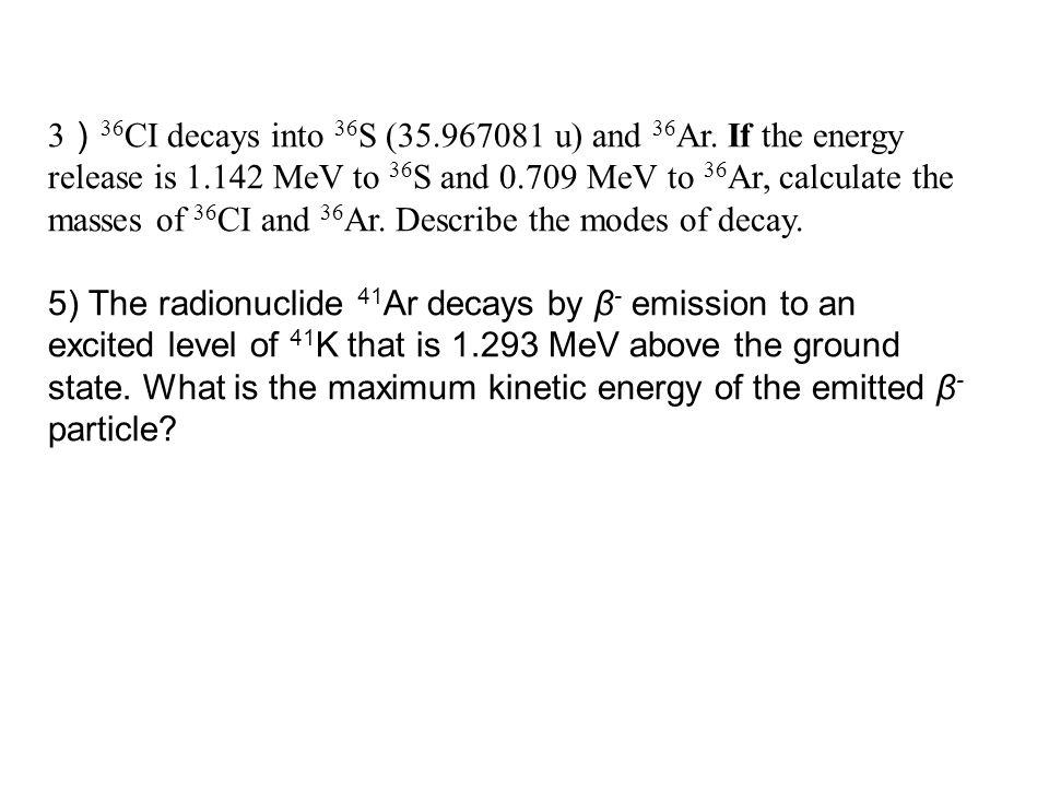 5 d) Positron Decay Energy