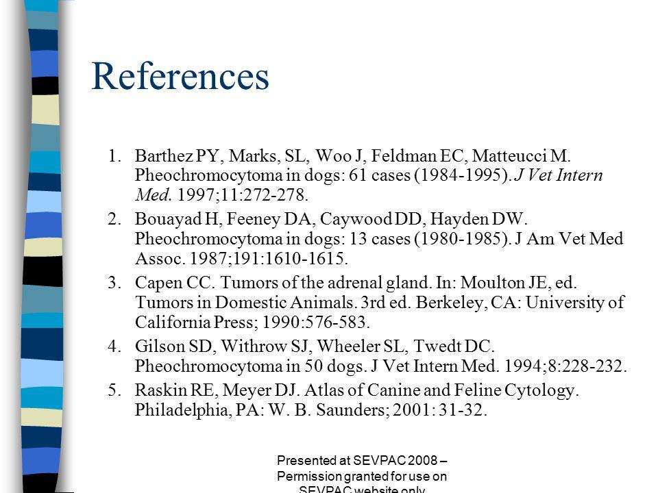 References 1.Barthez PY, Marks, SL, Woo J, Feldman EC, Matteucci M.