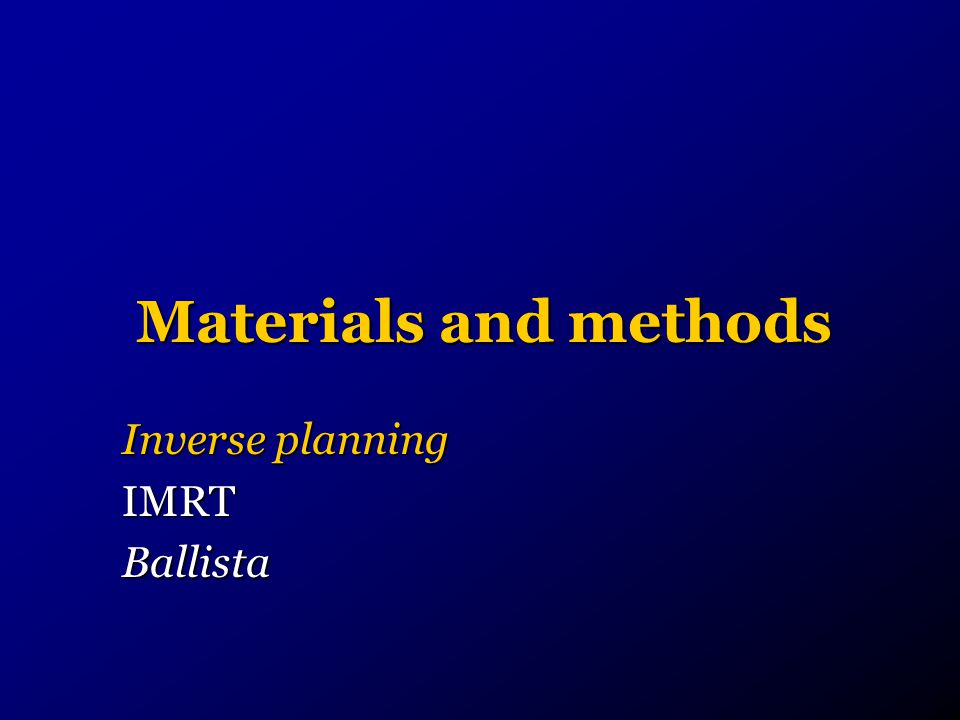 Materials and methods Inverse planning IMRTBallista
