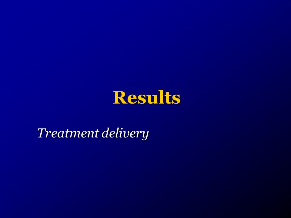 Results Treatment delivery