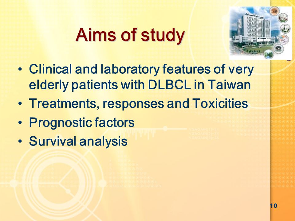 Aims of study Clinical and laboratory features of very elderly patients with DLBCL in Taiwan Treatments, responses and Toxicities Prognostic factors Survival analysis 10