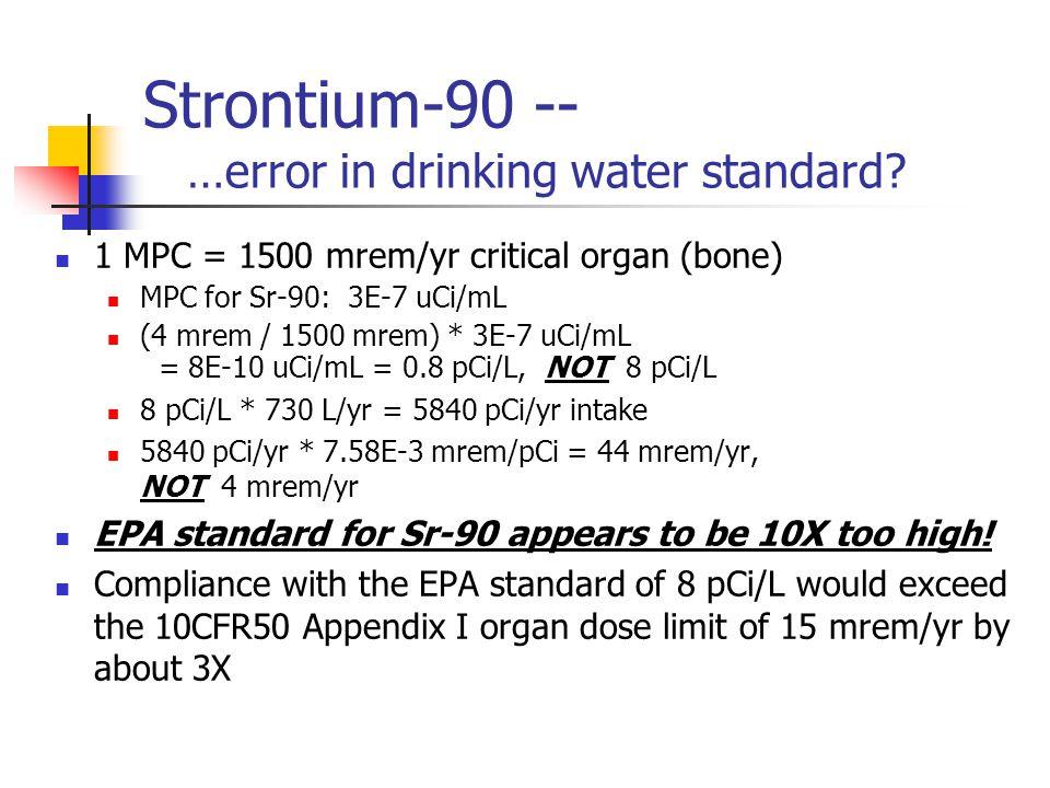 Strontium-90 -- …error in drinking water standard.