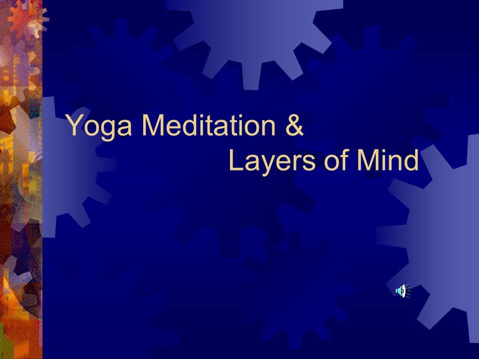 Yoga Meditation & Layers of Mind