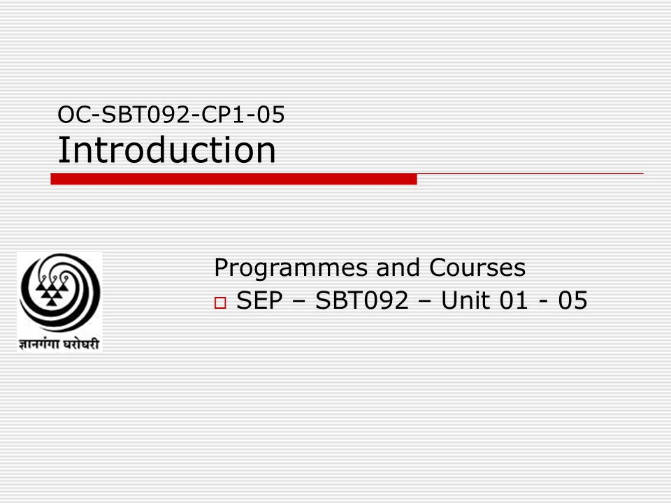 OC-SBT092-CP1-05 Introduction Programmes and Courses  SEP – SBT092 – Unit 01 - 05