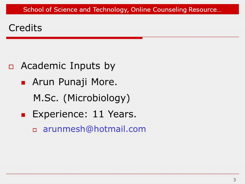 School of Science and Technology, Online Counseling Resource… Credits  Academic Inputs by Arun Punaji More.