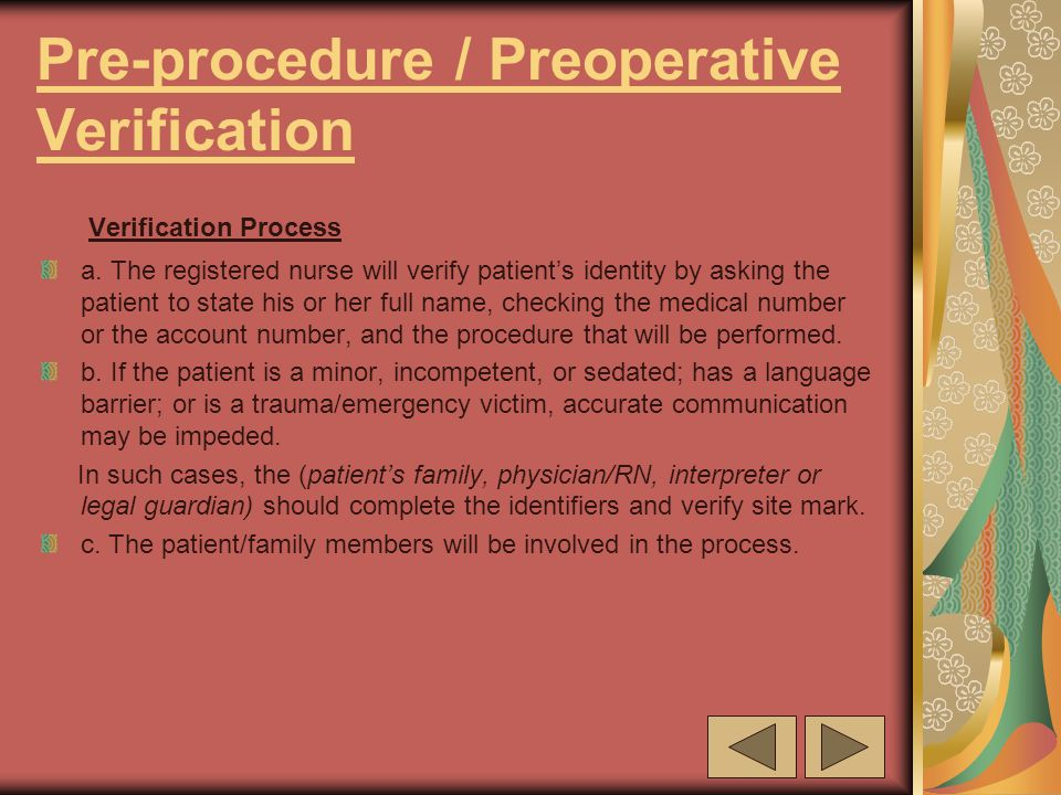 Pre-procedure / Preoperative Verification Verification Process a.