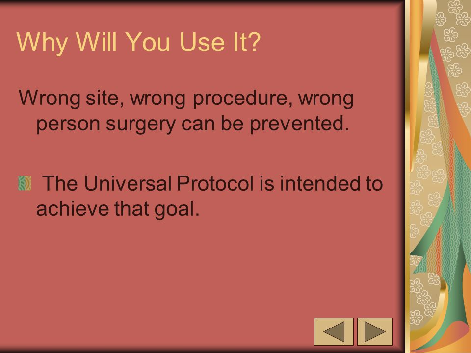 Why Will You Use It.Wrong site, wrong procedure, wrong person surgery can be prevented.