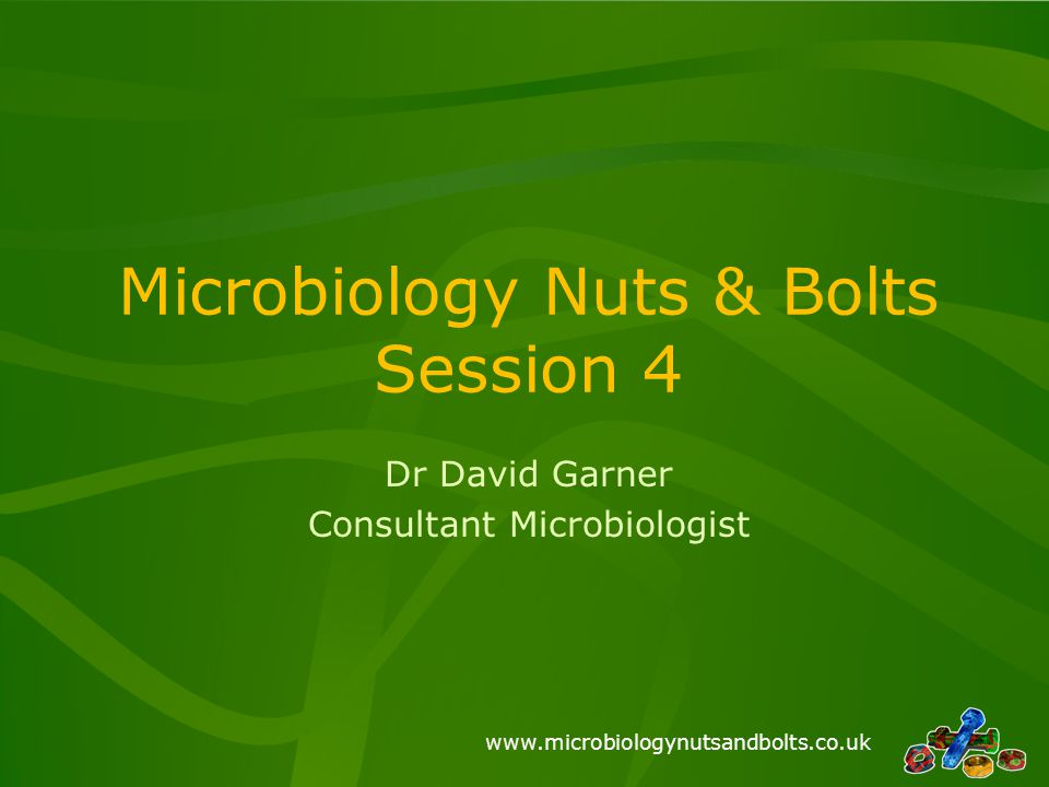www.microbiologynutsandbolts.co.uk Conclusions 3 clinical scenarios showing some of the pitfalls in managing apparently simple infections Look at microbiology results in order –Appearance, Microscopy and Culture There are significant benefits to antibiotics but increasingly there are also dangers Conflict of medicine moving to 1 o care but infections moving to 2 o care – need for OPAT The future is looking bleak, we need to try and preserve what we have for as long as we can…