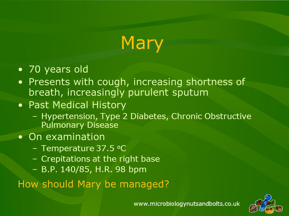 www.microbiologynutsandbolts.co.uk Questions to ask yourself… What urgent care does she need.