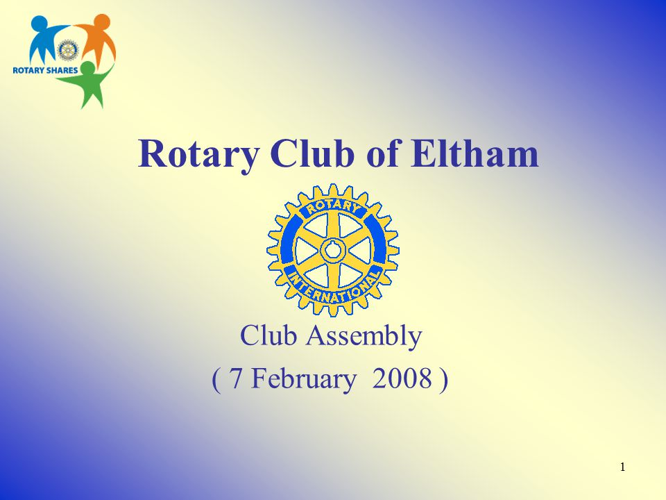 1 Rotary Club of Eltham Club Assembly ( 7 February 2008 )