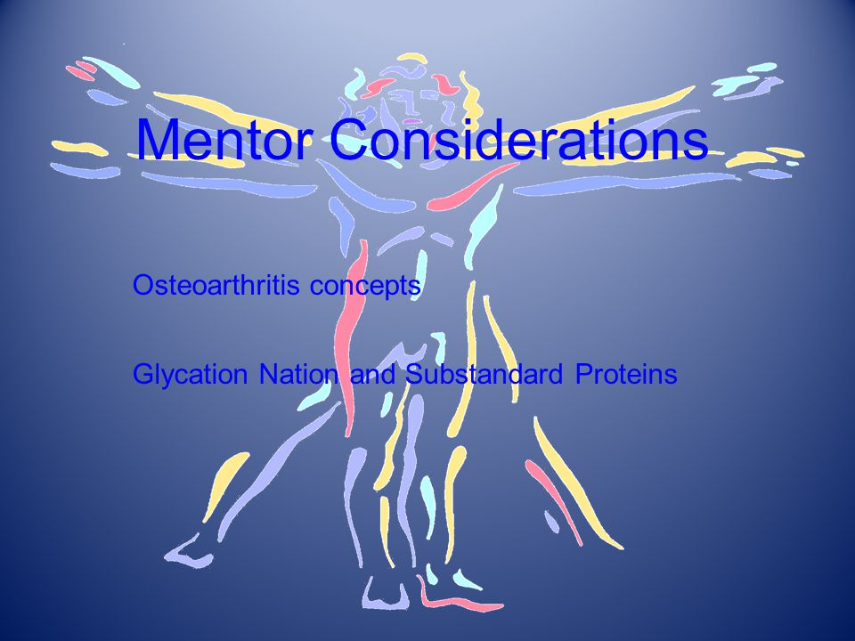 Mentor Considerations Osteoarthritis concepts Glycation Nation and Substandard Proteins