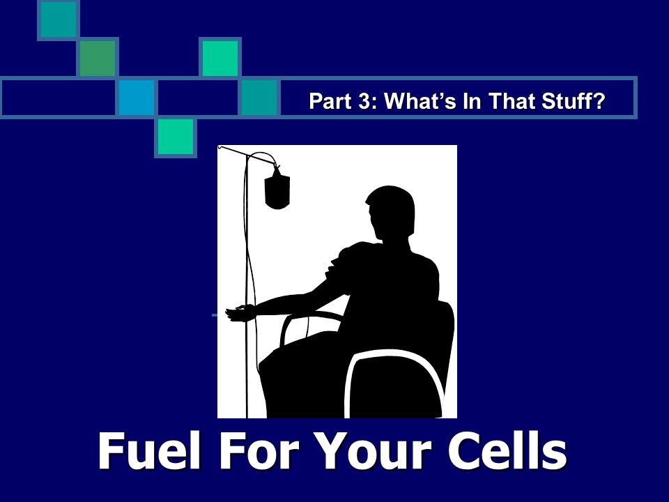 Fuel For Your Cells Part 3: What's In That Stuff?