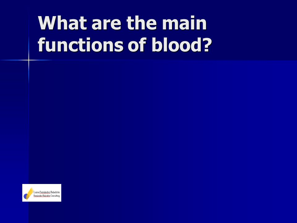 What are the main functions of blood?
