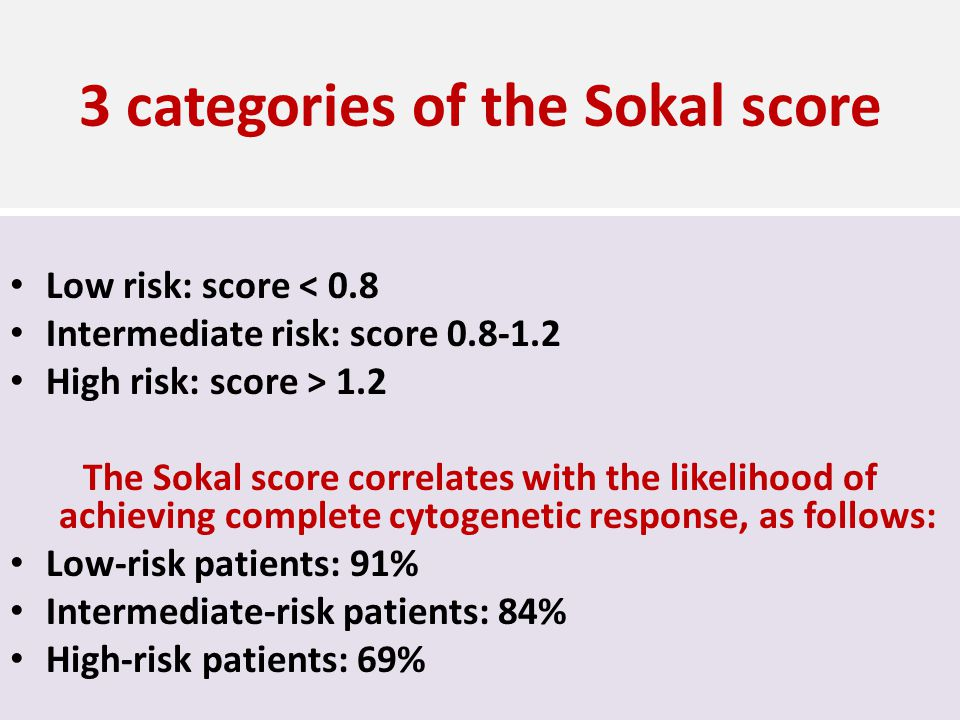 3 categories of the Sokal score Low risk: score < 0.8 Intermediate risk: score 0.8-1.2 High risk: score > 1.2 The Sokal score correlates with the like