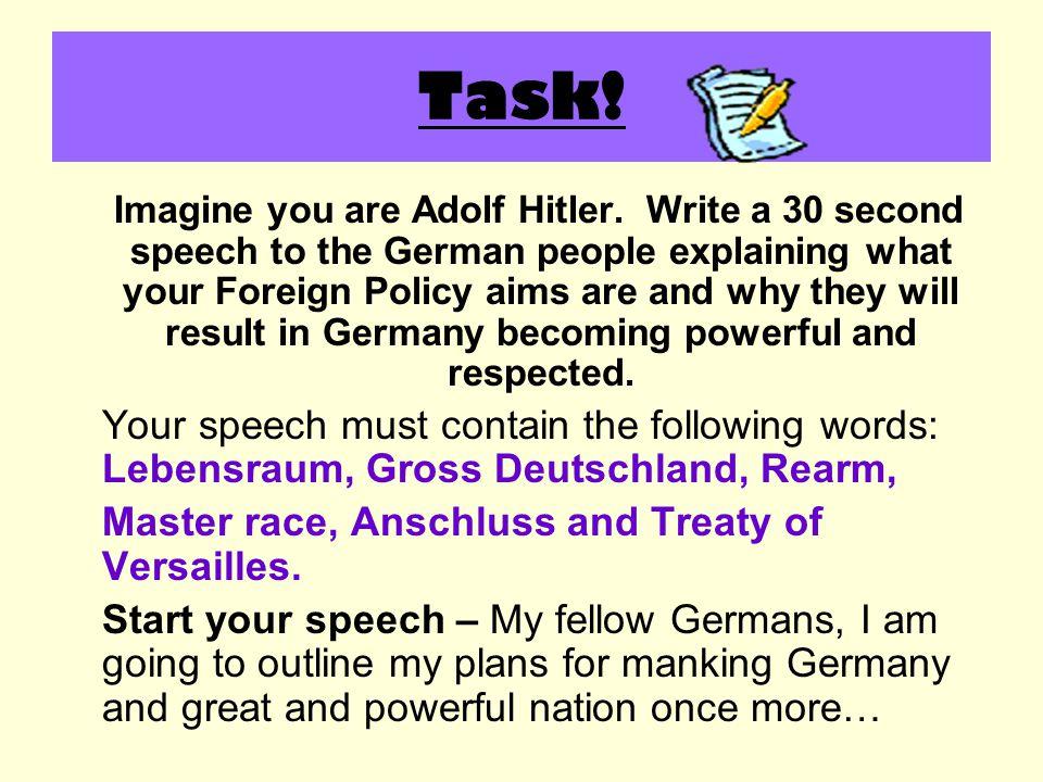 Task. Imagine you are Adolf Hitler.