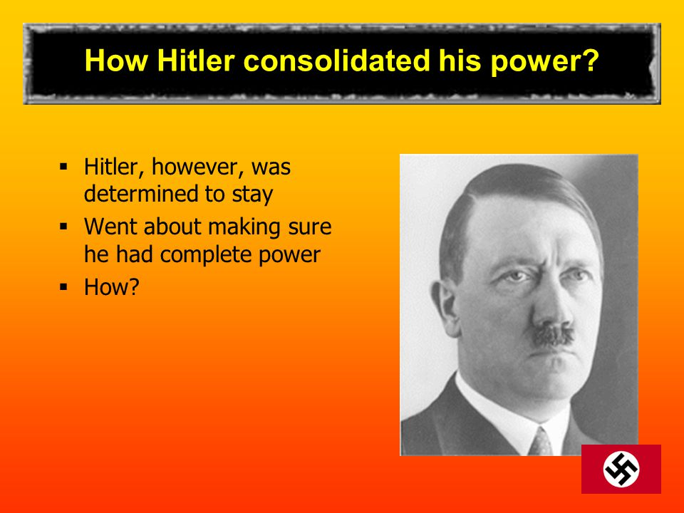 How Hitler consolidated his power.