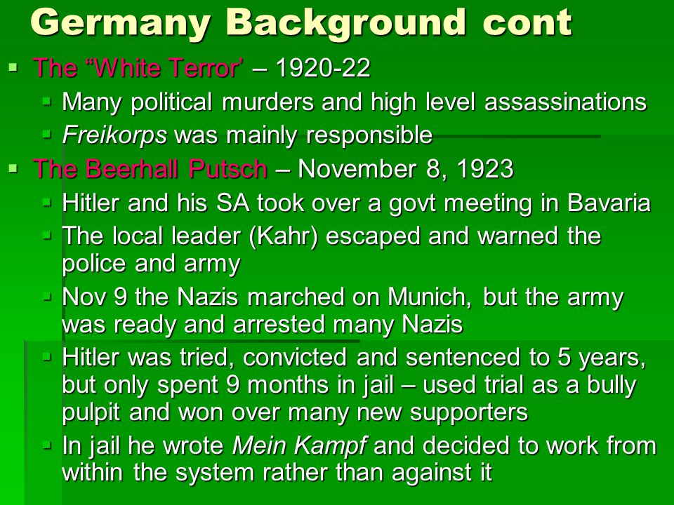 """Germany Background cont  The """"White Terror' – 1920-22  Many political murders and high level assassinations  Freikorps was mainly responsible  The"""