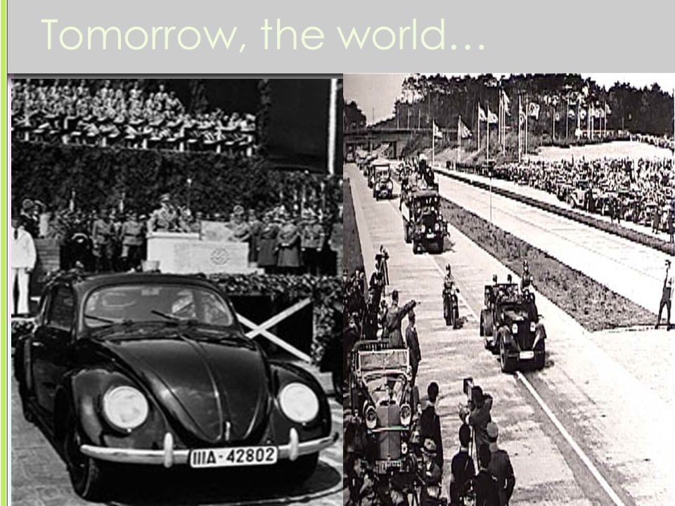Tomorrow, the world… 1935-1938 Hitler acquired countries and territories peacefully like Austria and Czechoslovakia.