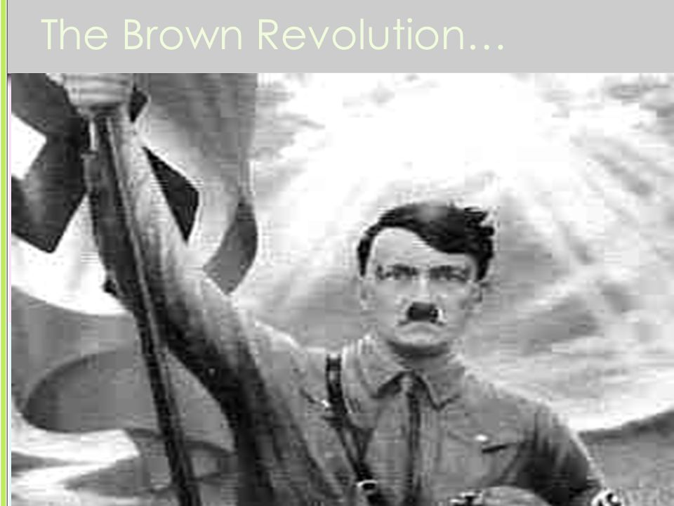 The Brown Revolution… 1932-1933 In early 1932, Hitler ran for president against Von Hindenburg, but lost by millions of votes. However, there were man