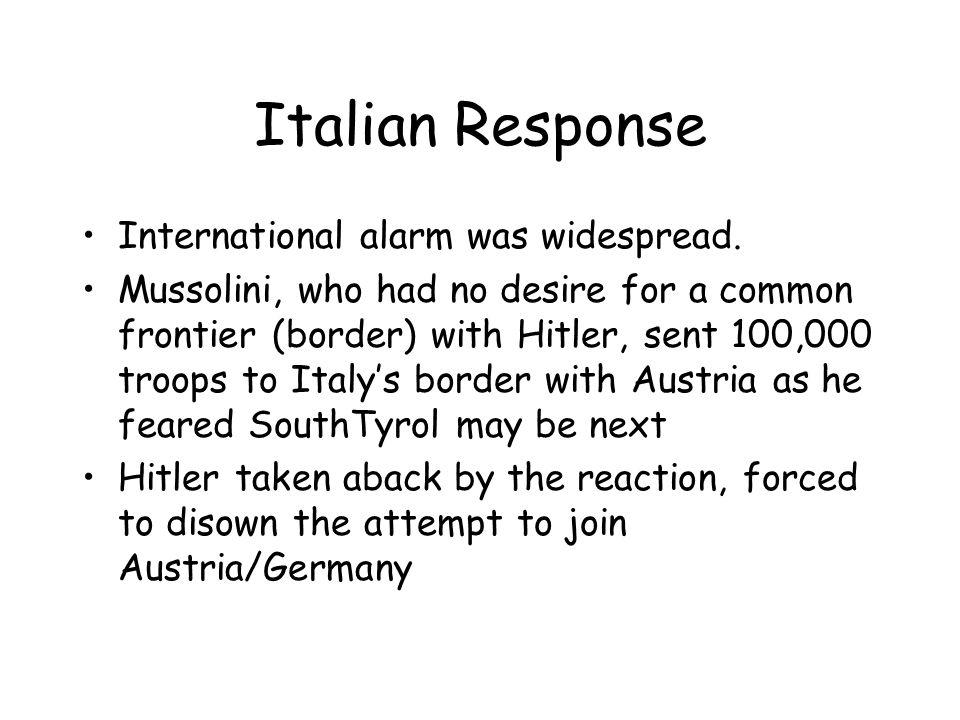 Italian Response International alarm was widespread.