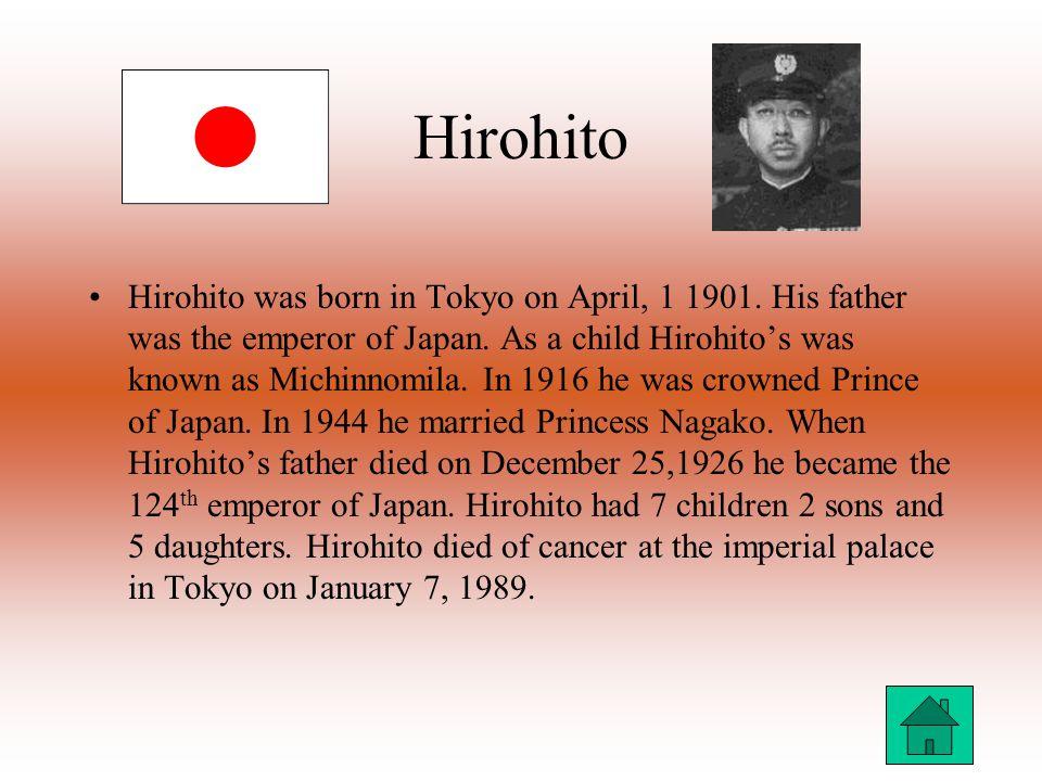 Hirohito Hirohito was born in Tokyo on April, 1 1901.
