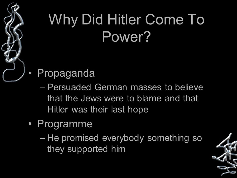 Why Did Hitler Come To Power.