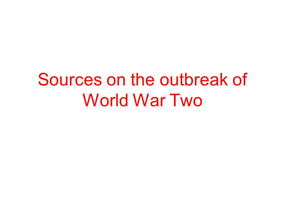 Sources on the outbreak of World War Two