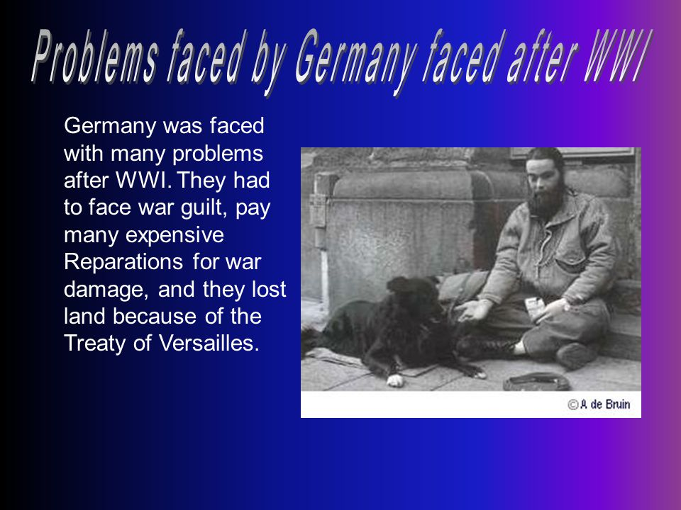 Germany was faced with many problems after WWI.