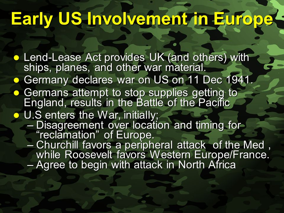 Slide 30 Early US Involvement in Europe Lend-Lease Act provides UK (and others) with ships, planes, and other war material.