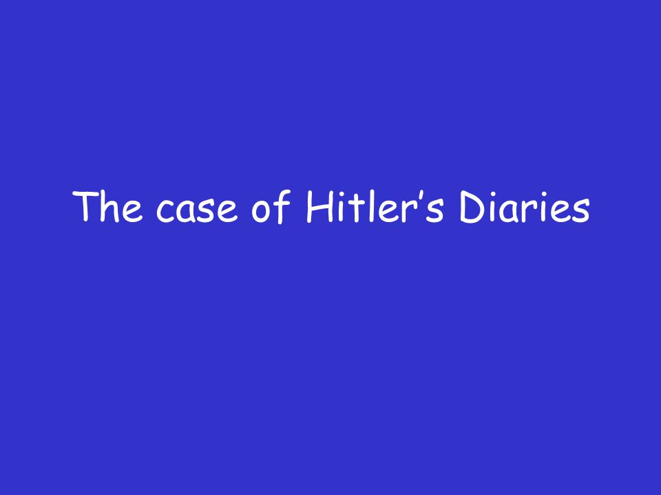 The case of Hitler's Diaries