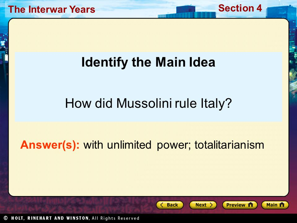 Section 4 The Interwar Years Identify the Main Idea How did Mussolini rule Italy.