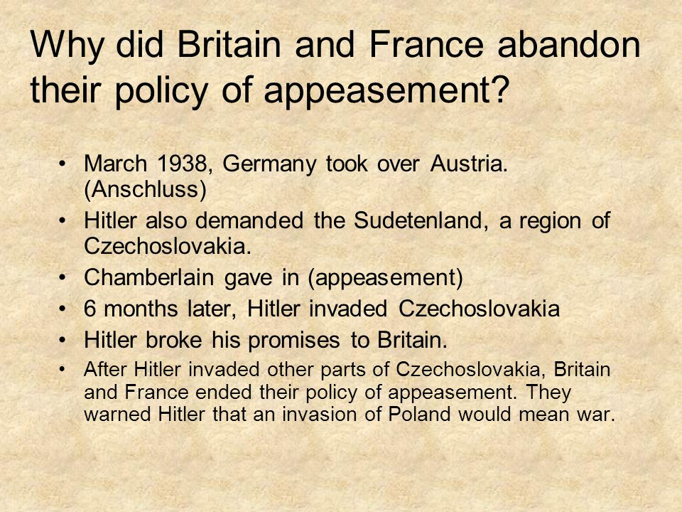 Why did Britain and France abandon their policy of appeasement.