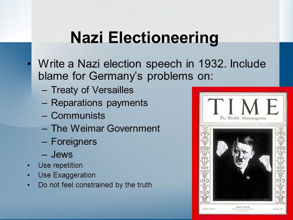 Nazi Electioneering Write a Nazi election speech in 1932.