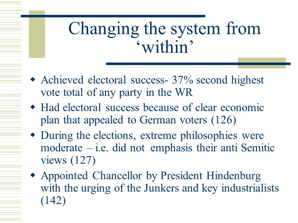 Changing the system from 'within'  Achieved electoral success- 37% second highest vote total of any party in the WR  Had electoral success because of clear economic plan that appealed to German voters (126)  During the elections, extreme philosophies were moderate – i.e.