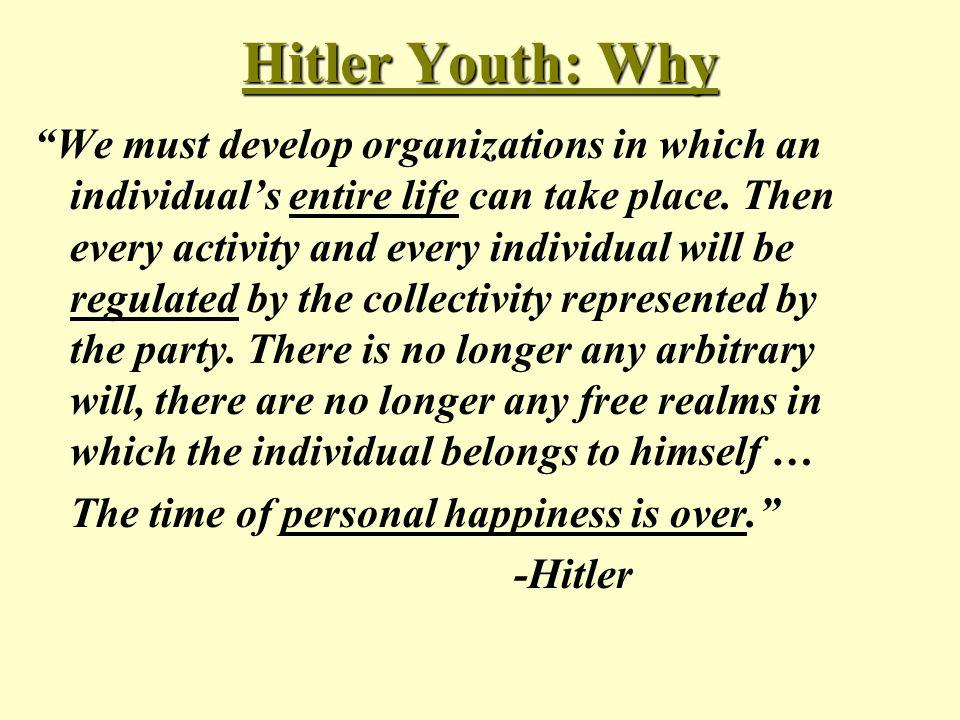 Hitler Youth As important as schoolAs important as school High expectations:High expectations: – – The weak must be chiselled away.