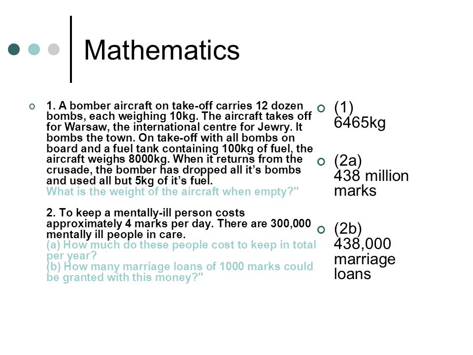 Mathematics 1. A bomber aircraft on take-off carries 12 dozen bombs, each weighing 10kg.